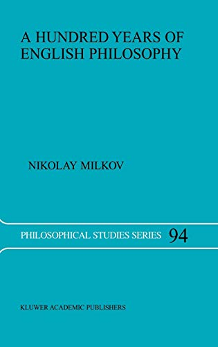 A Hundred Years of English Philosophy (Philosophical Studies Series #94): Milkov, N.