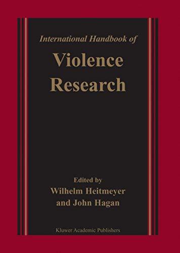 International Handbook of Violence Research (Hardcover): Wilhelm Heitmeyer