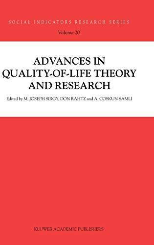 Advances in Quality-of-Life Theory and Research (Social Indicators Research Series): M. J. Sirgy, ...