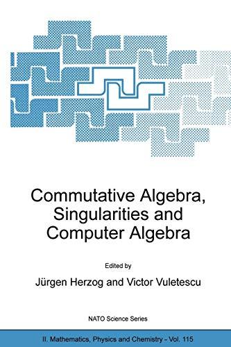 Commutative Algebra, Singularities and Computer Algebra: Proceedings of the NATO Advanced Research ...