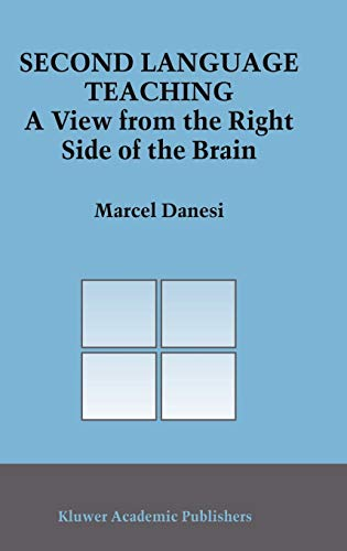 9781402014888: Second Language Teaching: A View from the Right Side of the Brain (Topics in Language and Linguistics)