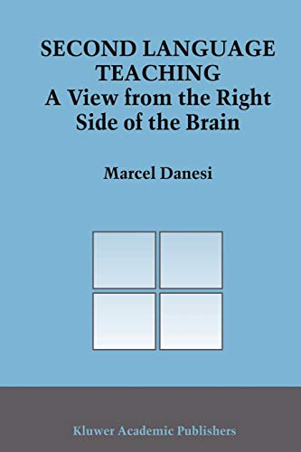 9781402014895: Second Language Teaching: A View from the Right Side of the Brain (Topics in Language and Linguistics)