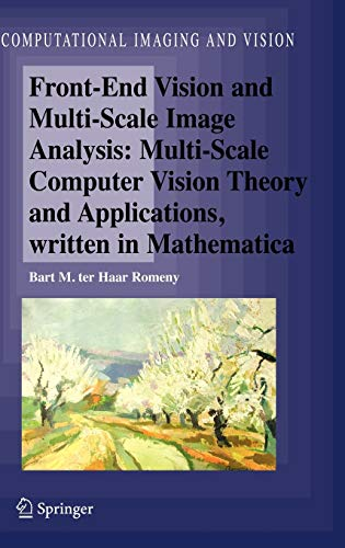 9781402015038: Front-End Vision and Multi-Scale Image Analysis: Multi-Scale Computer Vision Theory and Applications, Written in Mathematica