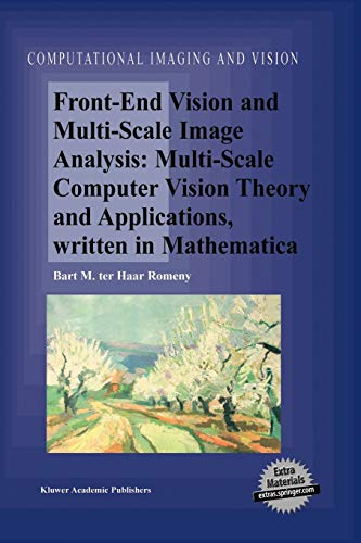 9781402015076: Front-End Vision and Multi-Scale Image Analysis: Multi-Scale Computer Vision Theory and Applications, Written in Mathematica