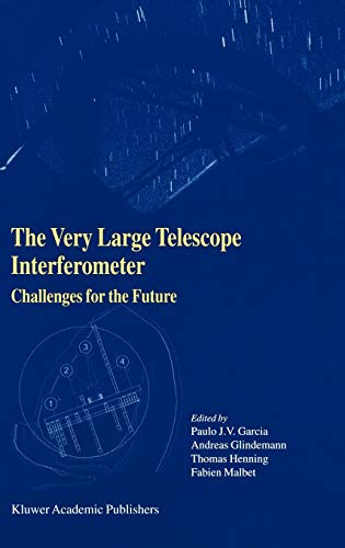 9781402015182: The Very Large Telescope Interferometer Challenges for the Future
