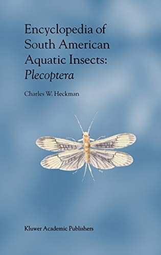 9781402015205: Encyclopedia of South American Aquatic Insects: Plecoptera: Illustrated Keys to Known Families, Genera, and Species in South America