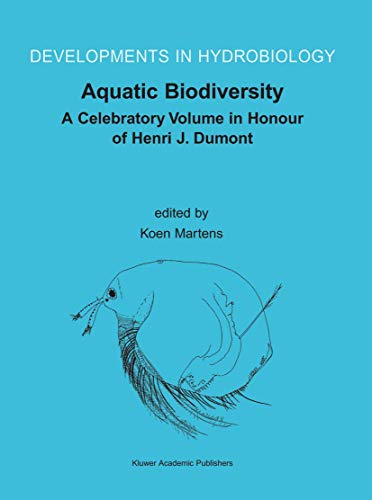 Aquatic Biodiversity: A Celebratory Volume in Honour of Henri J. Dumont (Hardback)
