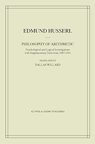 Philosophy of Arithmetic: Psychological and Logical Investigations with Supplementary Texts from ...
