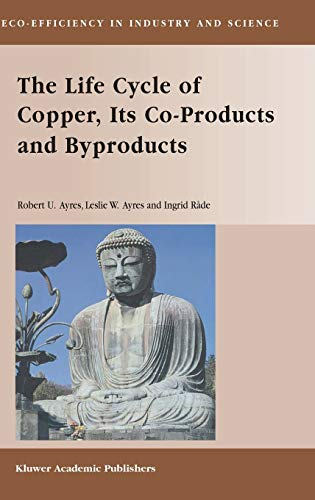9781402015526: The Life Cycle of Copper, Its Co-Products and Byproducts (Eco-Efficiency in Industry and Science)