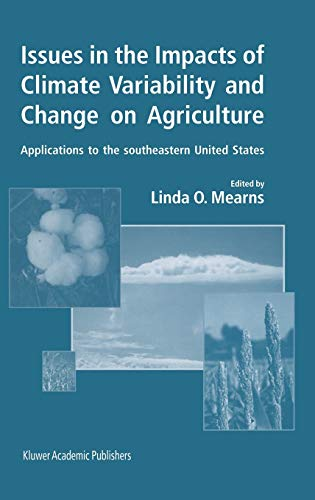 Issues in the Impacts of Climate Variability and Change on Agriculture: Applications to the ...