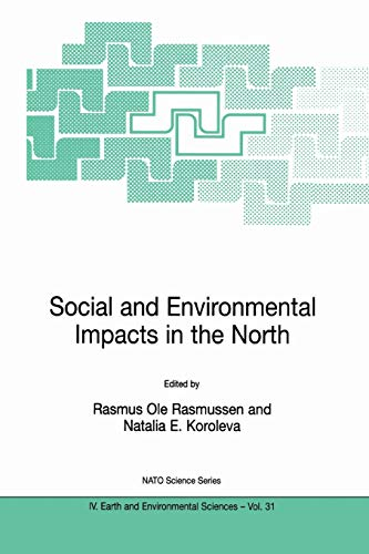 9781402016691: Social and Environmental Impacts in the North: Methods in Evaluation of Socio-Economic and Environmental Consequences of Mining and Energy Production ... and Sub-Arctic (Nato Science Series: IV:)
