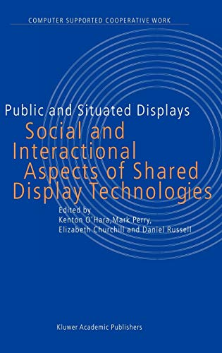 9781402016776: Public and Situated Displays: Social and Interactional Aspects of Shared Display Technologies (Computer Supported Cooperative Work)