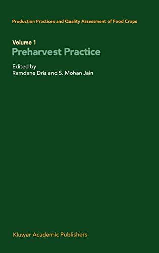 Production Practices and Quality Assessment of Food Crops: Volume 1 Preharvest Practice