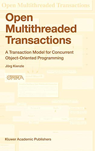 9781402017278: Open Multithreaded Transactions: A Transaction Model for Concurrent Object-Oriented Programming