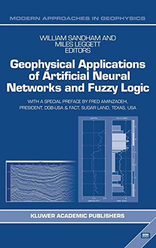9781402017292: Geophysical Applications of Artificial Neural Networks and Fuzzy Logic (Modern Approaches in Geophysics)