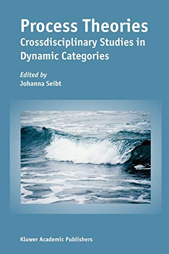 Process Theories: Crossdisciplinary Studies in Dynamic Categories