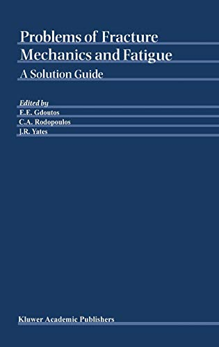 9781402017599: Problems of Fracture Mechanics and Fatigue: A Solution Guide