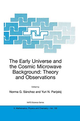 9781402018008: The Early Universe and the Cosmic Microwave Background: Theory and Observations: ›130› (Nato Science Series II:)