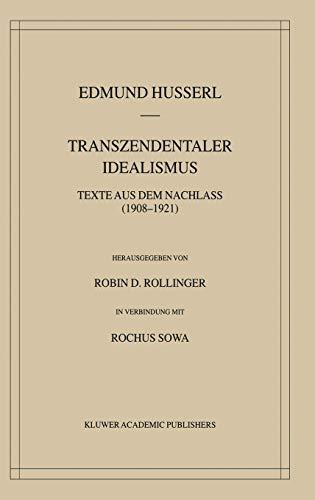 9781402018169: Transzendentaler Idealismus: Texte Aus Dem Nachlass, 1908-1921