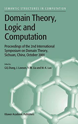 Domain Theory, Logic and Computation: Proceedings of: Guo-Qiang Zhang, Ying,