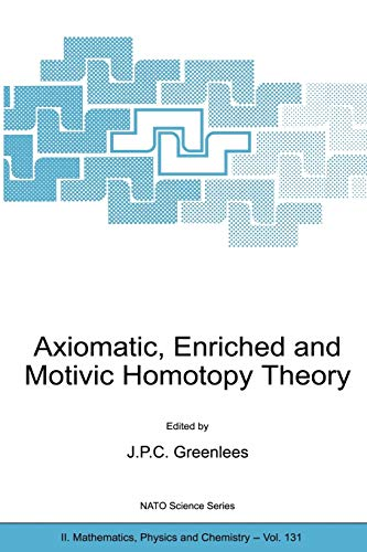 Axiomatic, Enriched and Motivic Homotopy Theory: Proceedings of the NATO Advanced Study Institute ...