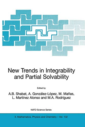 New Trends in Integrability and Partial Solvability: Editor-A.B. Shabat; Editor-A.