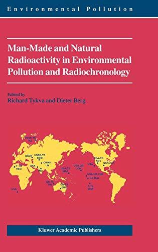 9781402018602: Man-Made and Natural Radioactivity in Environmental Pollution and Radiochronology