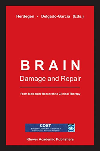 Brain Damage and Repair: From Molecular Research to Clinical Therapy: Springer