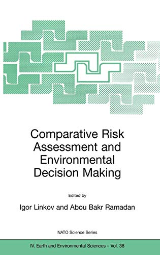 9781402018954: Comparative Risk Assessment and Environmental Decision Making (Nato Science Series: IV:)