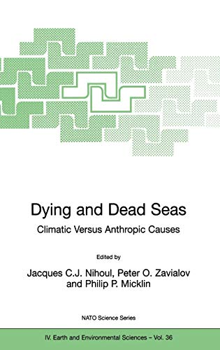 Dying and Dead Seas Climatic Versus Anthropic Causes (Nato Science Series: IV:): Springer