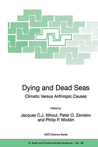 Dying and Dead Seas Climatic Versus Anthropic Causes Nato Science Series IV