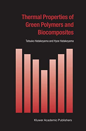 9781402019074: Thermal Properties of Green Polymers and Biocomposites (Hot Topics in Thermal Analysis and Calorimetry)