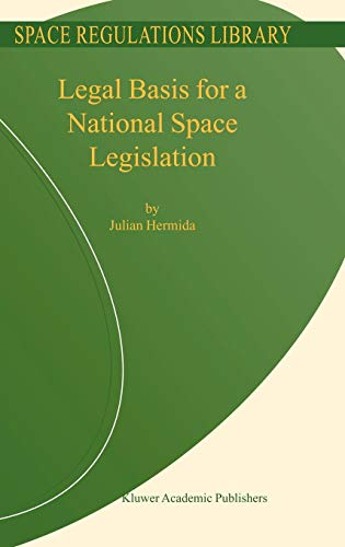 9781402019135: Legal Basis for a National Space Legislation (Space Regulations Library)