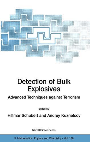 9781402019333: Detection of Bulk Explosives Advanced Techniques against Terrorism: Proceedings of the NATO Advanced Research Workshop on Detection of Bulk Explosives ... 16–21 June 2003 (Nato Science Series II:)