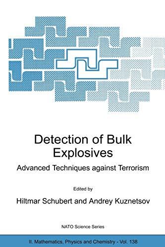 9781402019340: Detection of Bulk Explosives Advanced Techniques against Terrorism: Proceedings of the NATO Advanced Research Workshop on Detection of Bulk Explosives ... 16–21 June 2003 (Nato Science Series II:)