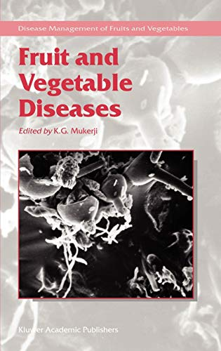 Fruit and Vegetable Diseases (Disease Management of Fruits and Vegetables): Springer