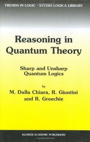 9781402019791: Reasoning in Quantum Theory. Sharp and Unsharp Quantum Logics