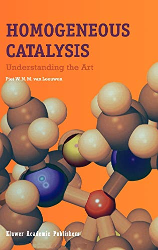 9781402019999: Homogeneous Catalysis: Understanding the Art