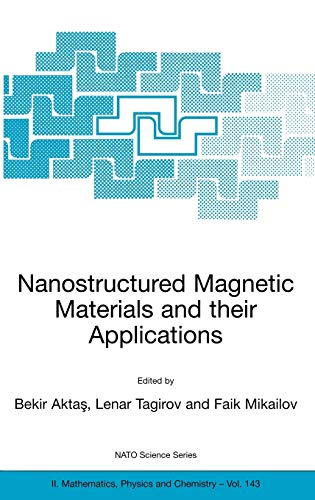 9781402020032: Nanostructured Magnetic Materials and their Applications (Nato Science Series II:)