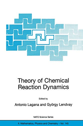 9781402020551: Theory of Chemical Reaction Dynamics (Nato Science Series II:)