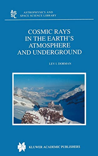 9781402020711: Cosmic Rays in the Earth's Atmosphere and Underground (Astrophysics and Space Science Library)