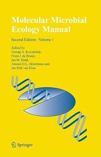 Molecular Microbial Ecology Manual - Second Edition: Kowalchuk, George A.,