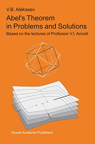 9781402021862: Abel's Theorem in Problems and Solutions: Based on the lectures of Professor V.I. Arnold (Kluwer International Series in Engineering & Computer Scienc)