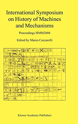 9781402022036: International Symposium on History of Machines and Mechanisms: Proceedings HMM2004 (HMM Symposium)