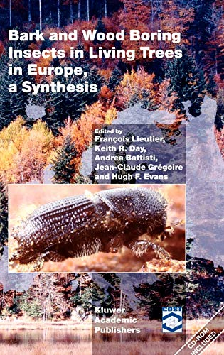 Bark and Wood Boring Insects in Living Trees in Europe, a Synthesis: Fran�ois Lieutier