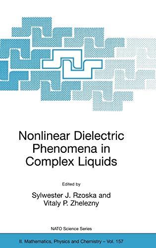 Nonlinear Dielectric Phenomena in Complex Liquids: Sylwester J. Rzoska