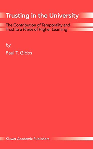 Trusting in the University: The Contribution of Temporality and Trust to a Praxis of Higher Learn...