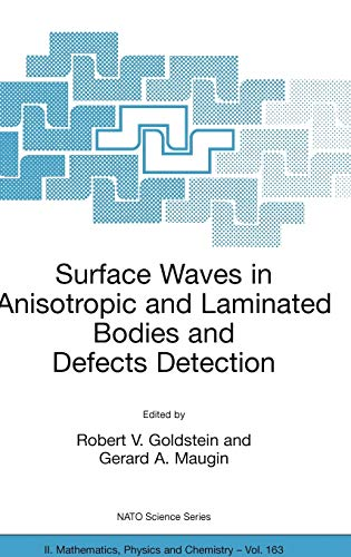 9781402023859: Surface Waves in Anisotropic and Laminated Bodies and Defects Detection (Nato Science Series II:)