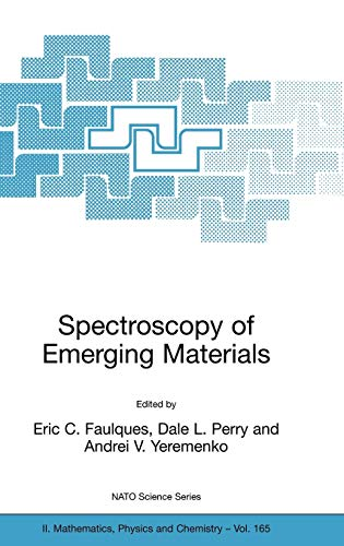 Spectroscopy of Emerging Materials: Proceedings of the NATO ARW on Frontiers in Spectroscopy of ...