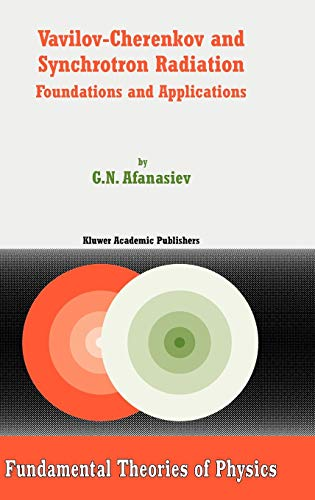 9781402024108: Vavilov-Cherenkov and Synchrotron Radiation: Foundations and Applications (Fundamental Theories of Physics)